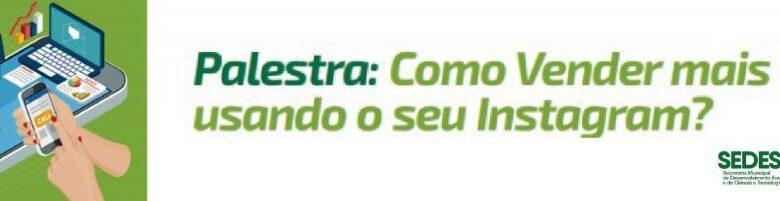 Sedesc promove palestra on-line ensinando como vender pelo instagram   CGNotícias