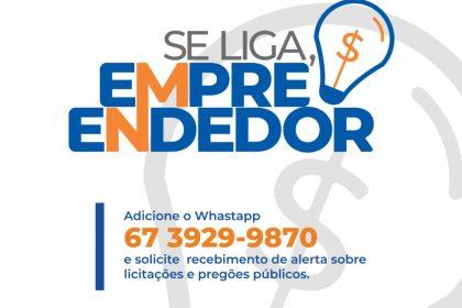 """""""Se Liga, Empreendedor"""" manterá empresários informados sobre processos abertos de licitações e pregões"""